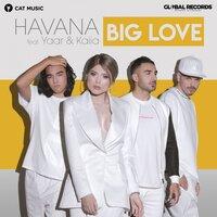 Havana, Yaar, Kaiia - Big Love