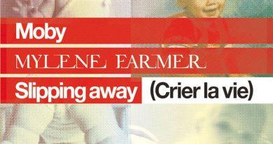 Mylène Farmer, Moby - Crier La Vie (Slipping Away)