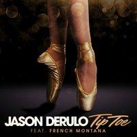 Jason Derulo - Tip Toe feat French Montana