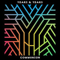Years & Years - I Want To Love