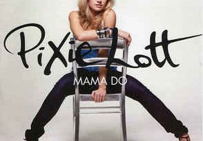 Pixie Lott - Mama Do (Uh Oh, Uh Oh)