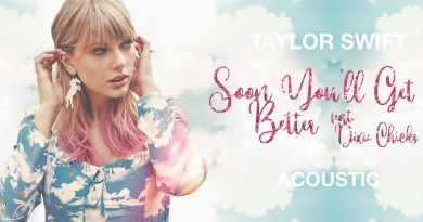 Taylor Swift, The Chicks - Soon You'll Get Better