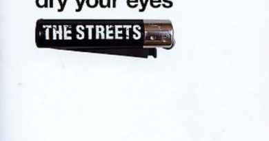 The Streets - Dry Your Eyes