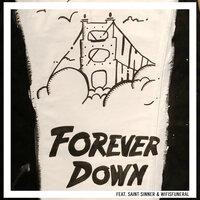 Vanic, Saint Sinner, Wifisfuneral - Forever Down