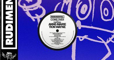 Rudimental, Anne-Marie, Tion Wayne - Come Over