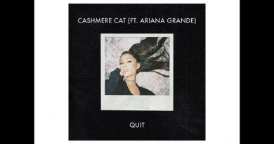 Cashmere Cat, Ariana Grande - Quit
