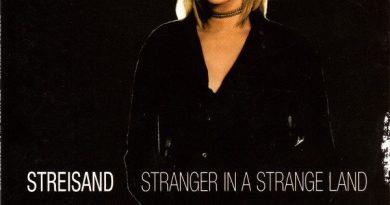 Barbra Streisand - Stranger In A Strange Land