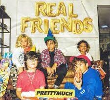PRETTYMUCH - Real Friends