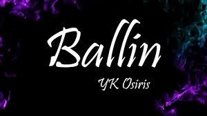 YK Osiris - Ballin