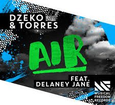 Dzeko & Torres - Air feat. Delaney Jane