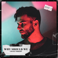 Chase Wright- Why Should We