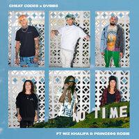 Cheat Codes, DVBBS, Wiz Khalifa, PRINCE$$ ROSIE - No Time