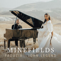 John Legend, Faouzia-Minefields