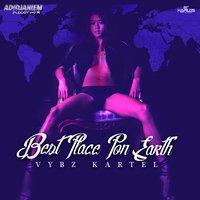 Vybz Kartel - Best Place Pon Earth