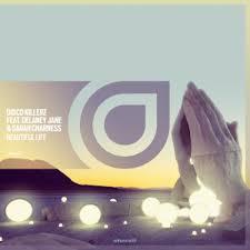 Disco Killerz - Beautiful Life ft. Delaney Jane & Sarah Charness