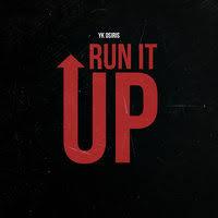YK Osiris - Run It Up