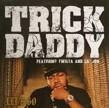 Trick Daddy feat. Lil Jon & Twista - Let's Go