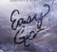 Grandtheft & Delaney Jane - Easy Go