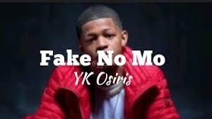 YK Osiris - Fake No Mo
