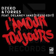 Dzeko & Torres - L'Amour Toujours feat. Delaney Jane