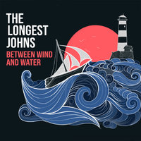 The Longest Johns - Mingulay Boat Song