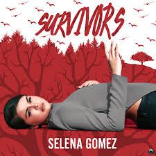 Selena Gomez - Survivors
