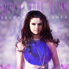 Selena Gomez - Write Your Name