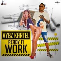 Vybz Kartel - Ready Fi Work
