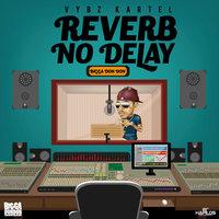 Vybz Kartel - Reverb No Delay