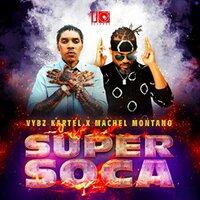 Vybz Kartel, Machel Montano - Super Soca
