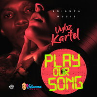Vybz Kartel - Play Our Song