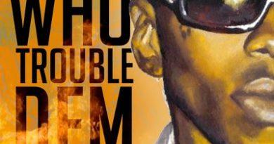 Vybz Kartel - Who Trouble Dem