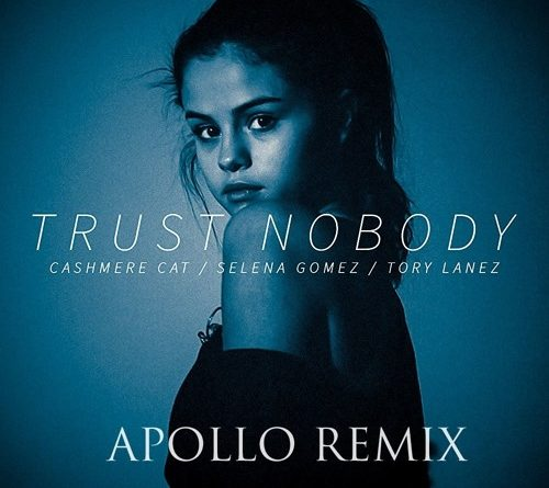 Cashmere Cat, Selena Gomez, Tory Lanez - Trust Nobody