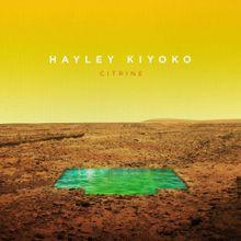 Hayley Kiyoko - Gravel To Tempo