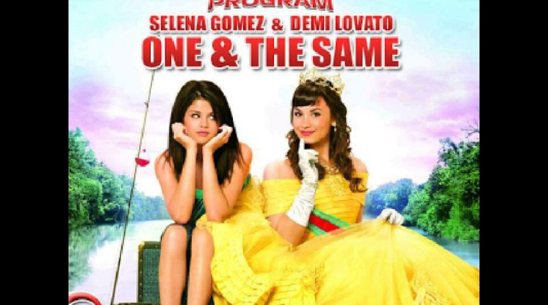 "Selena Gomez, Demi Lovato - One And The Same From ""Princess Protection Program"""