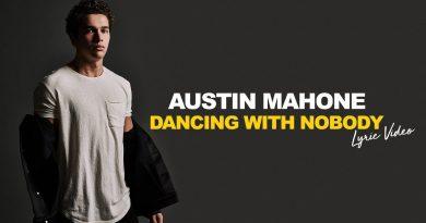 Austin Mahone - Dancing with Nobody