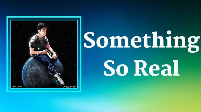 Austin Mahone - Something So Real