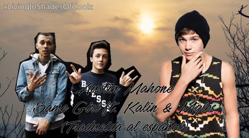 Austin Mahone, Kalin And Myles - Same Girl