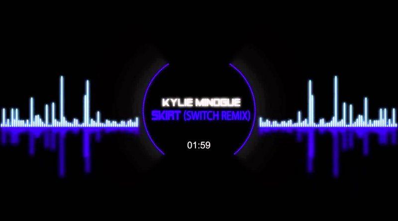 Kylie Minogue - Switch Remix