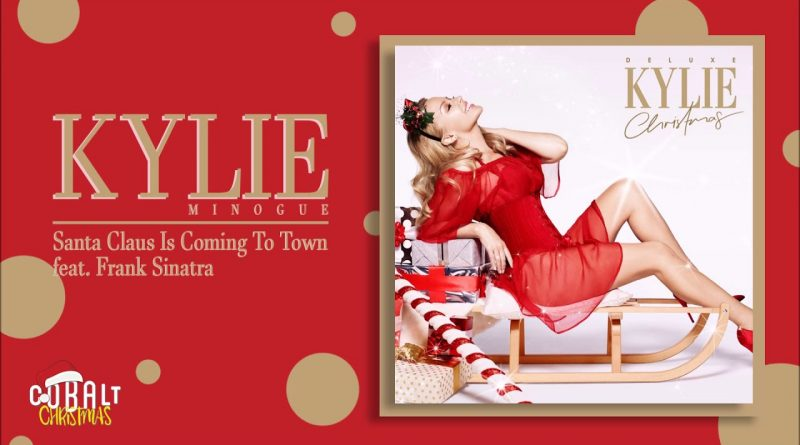 Kylie Minogue, Frank Sinatra - Santa Claus Is Coming to Town