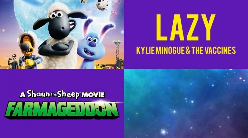 The Vaccines, Kylie Minogue - LAZY из мультфильма «Барашек Шон: Фермагеддон»