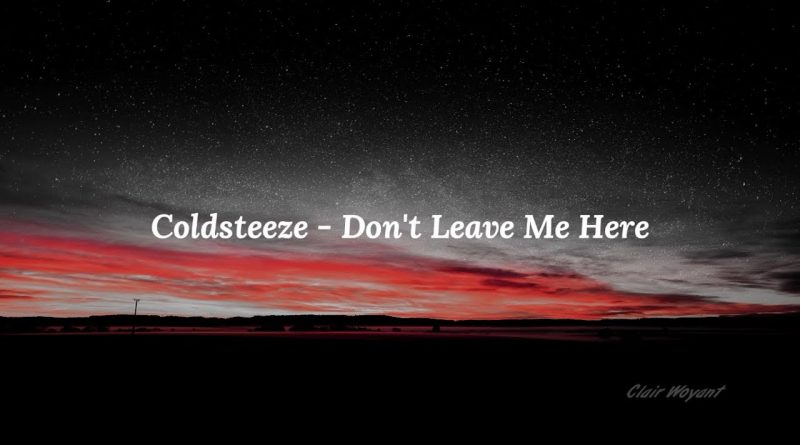 ColdSteeze-Don't Leave Me Here (Prod. Raspo)