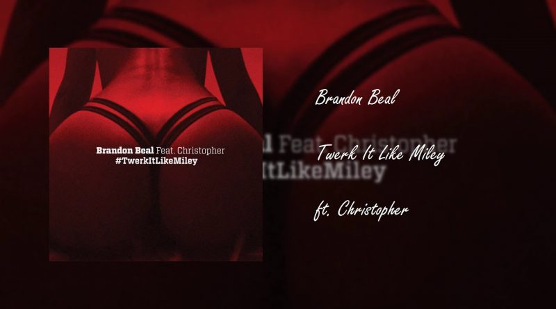 Brandon Beal - Twerk it like Miley