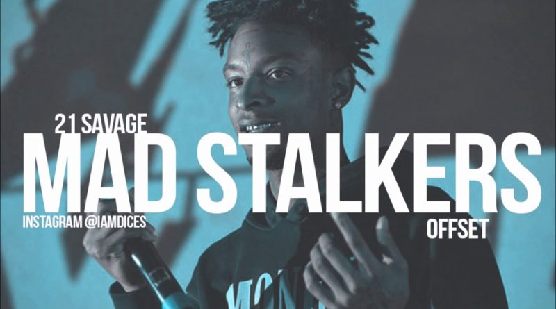 21 Savage, Offset, Metro Boomin - Mad Stalkers