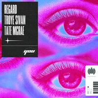 Regard, Troye Sivan, Tate McRae - You