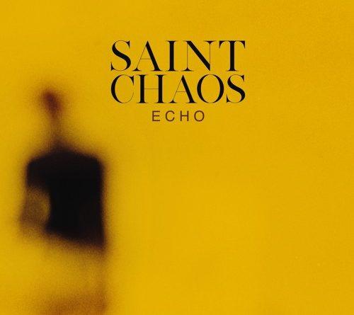 Saint Chaos - Echo