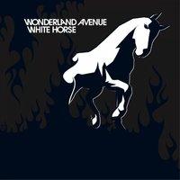 Wonderland Avenue - White Horses