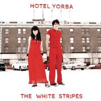 The White Stripes—Hotel Yorba