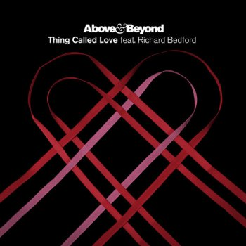 Above & Beyond, Richard Bedford - Thing Called Love Above & Beyond 2011 Club Mix