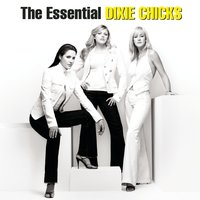 The Chicks - Long Time Gone